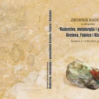 Tiskan Zbornik radova sa simpozija o rudarstvu, metalurgiji i geonaslijeđu Kreševa, Fojnice i Kiseljaka